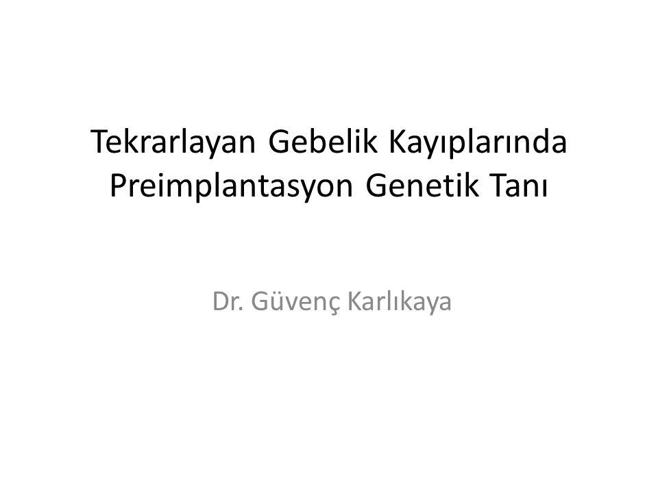 Tekrarlayan Gebelik Kayıplarında Preimplantasyon Genetik Tanı
