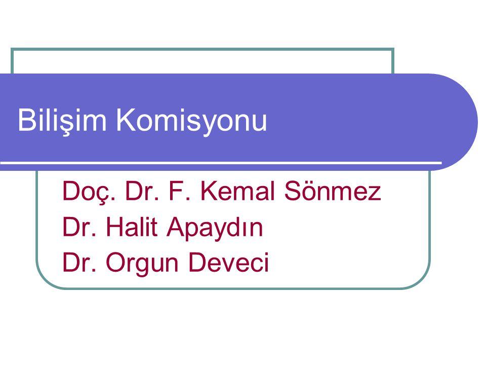 Doç. Dr. F. Kemal Sönmez Dr. Halit Apaydın Dr. Orgun Deveci