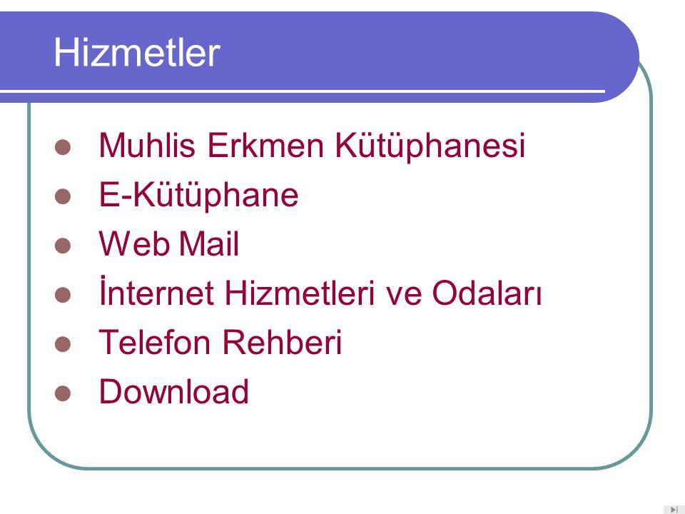 Hizmetler Muhlis Erkmen Kütüphanesi E-Kütüphane Web Mail