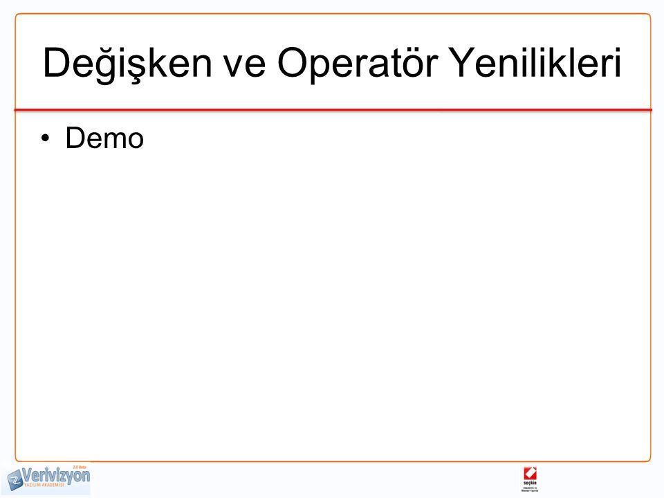 Değişken ve Operatör Yenilikleri