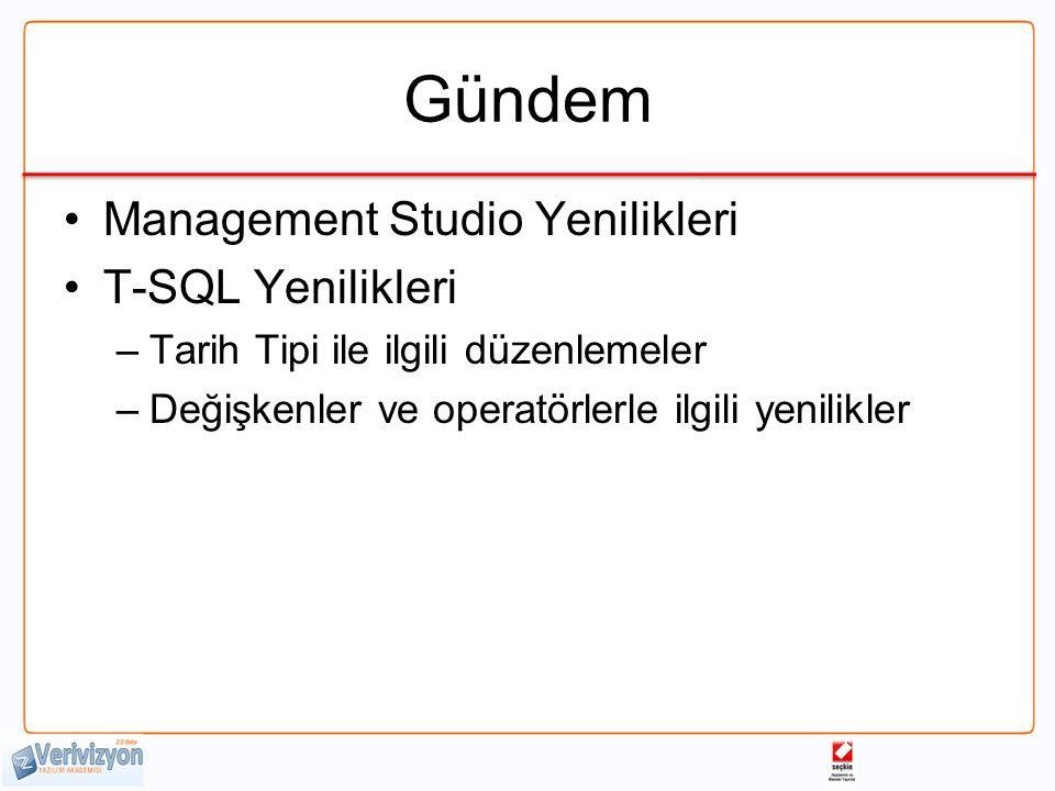 Gündem Management Studio Yenilikleri T-SQL Yenilikleri