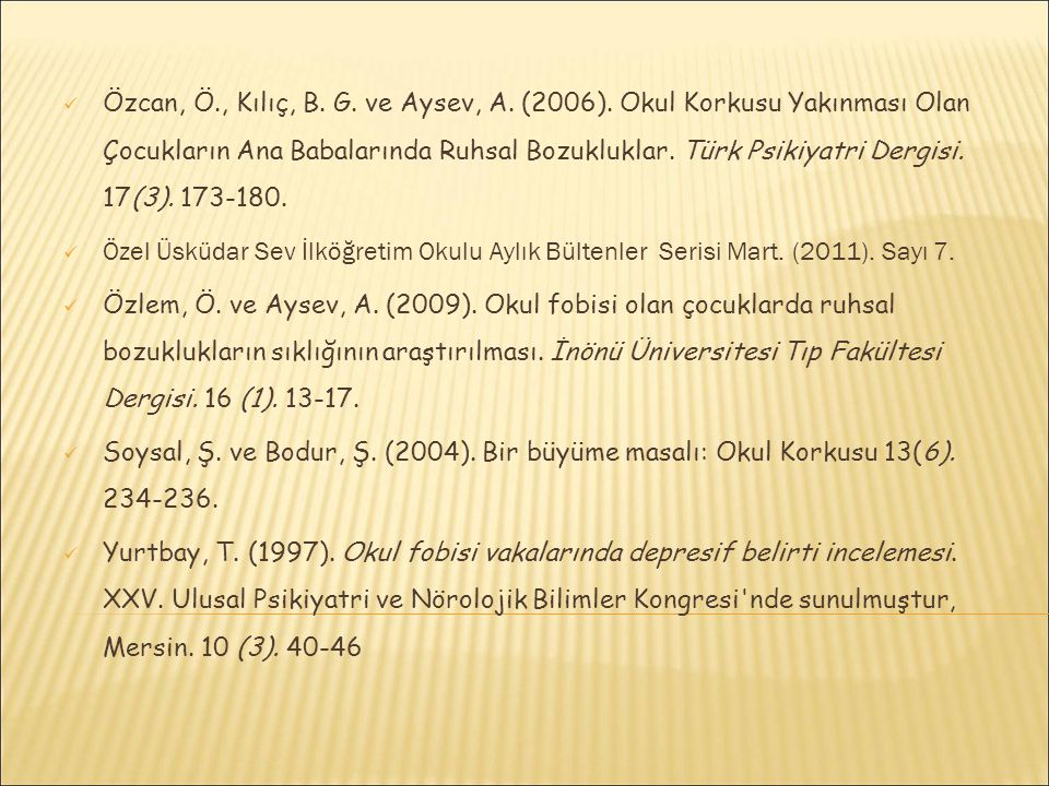 Özcan, Ö. , Kılıç, B. G. ve Aysev, A. (2006)