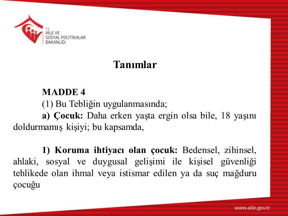 Tanımlar MADDE 4 (1) Bu Tebliğin uygulanmasında;