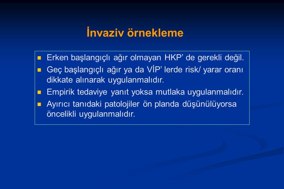 İnvaziv örnekleme Erken başlangıçlı ağır olmayan HKP' de gerekli değil.