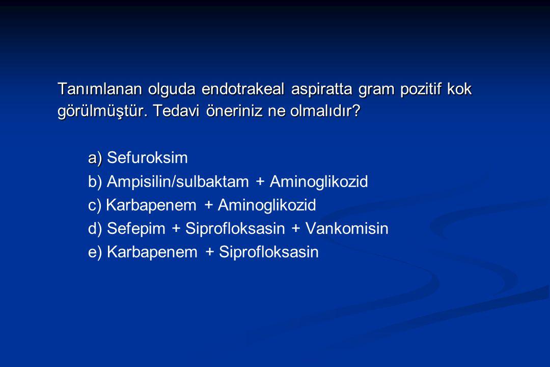 Tanımlanan olguda endotrakeal aspiratta gram pozitif kok görülmüştür