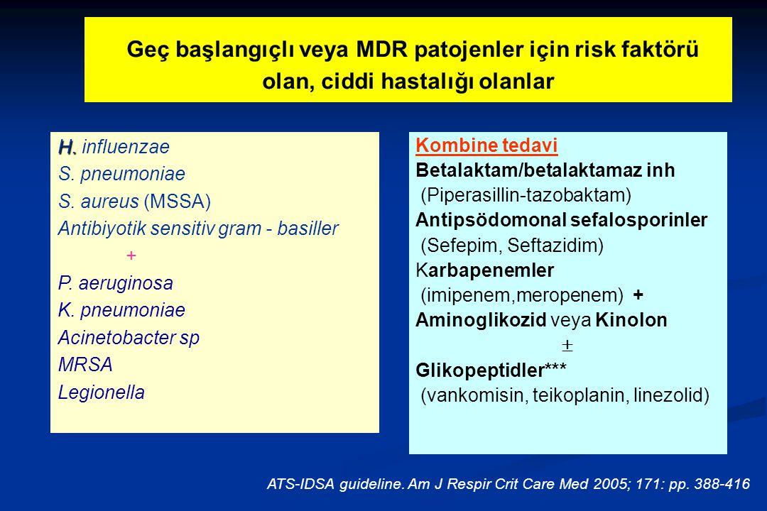 Geç başlangıçlı veya MDR patojenler için risk faktörü olan, ciddi hastalığı olanlar