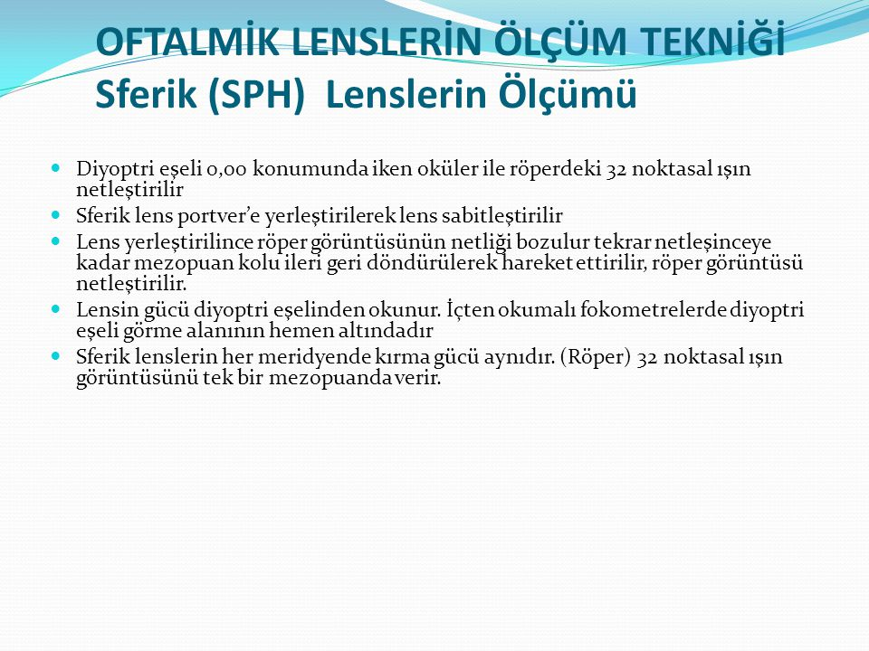 OFTALMİK LENSLERİN ÖLÇÜM TEKNİĞİ Sferik (SPH) Lenslerin Ölçümü