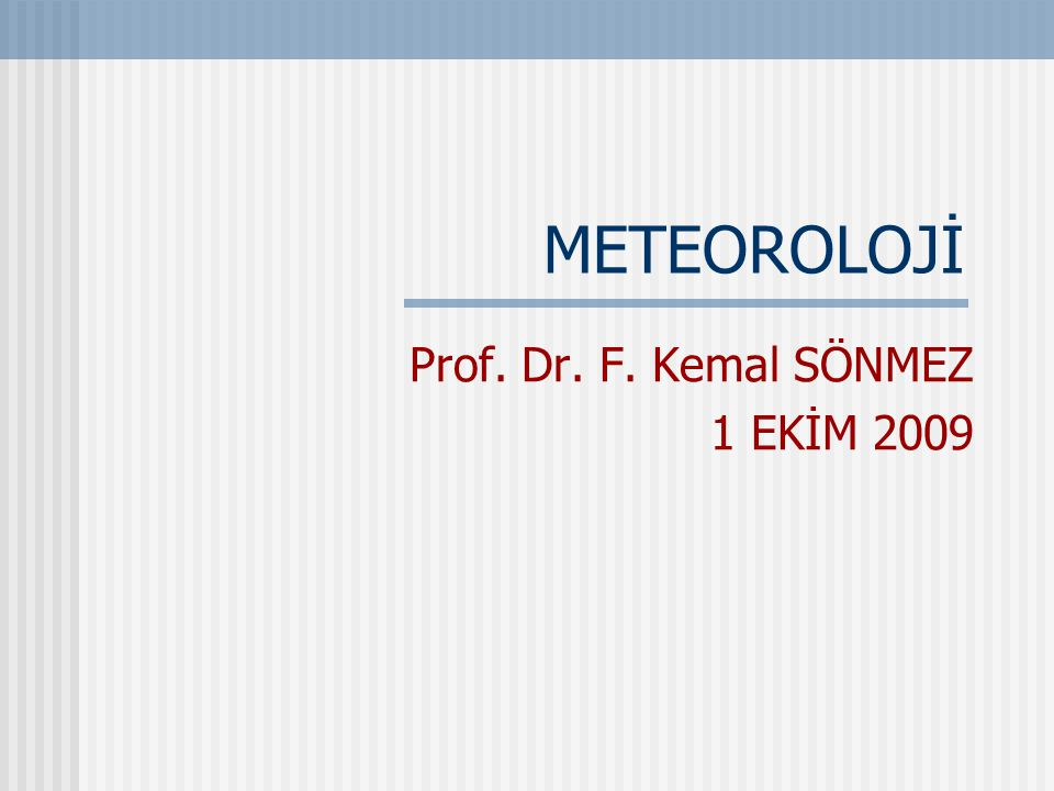 Prof. Dr. F. Kemal SÖNMEZ 1 EKİM 2009