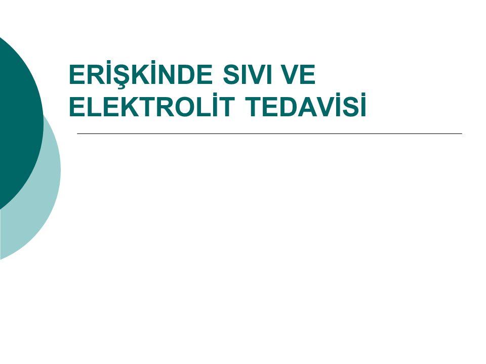 ERİŞKİNDE SIVI VE ELEKTROLİT TEDAVİSİ