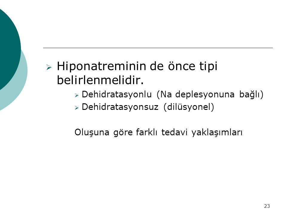 Hiponatreminin de önce tipi belirlenmelidir.