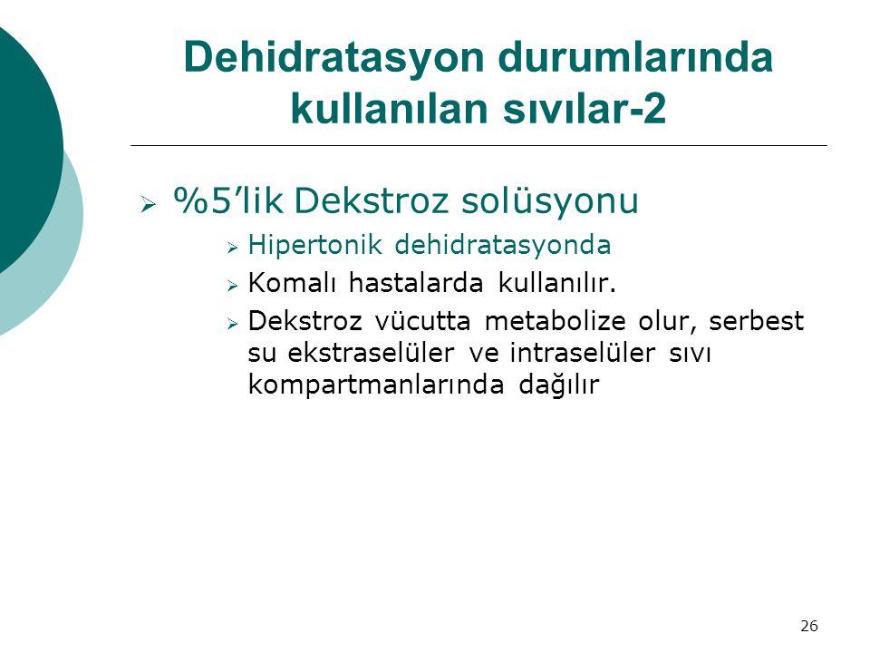 Dehidratasyon durumlarında kullanılan sıvılar-2