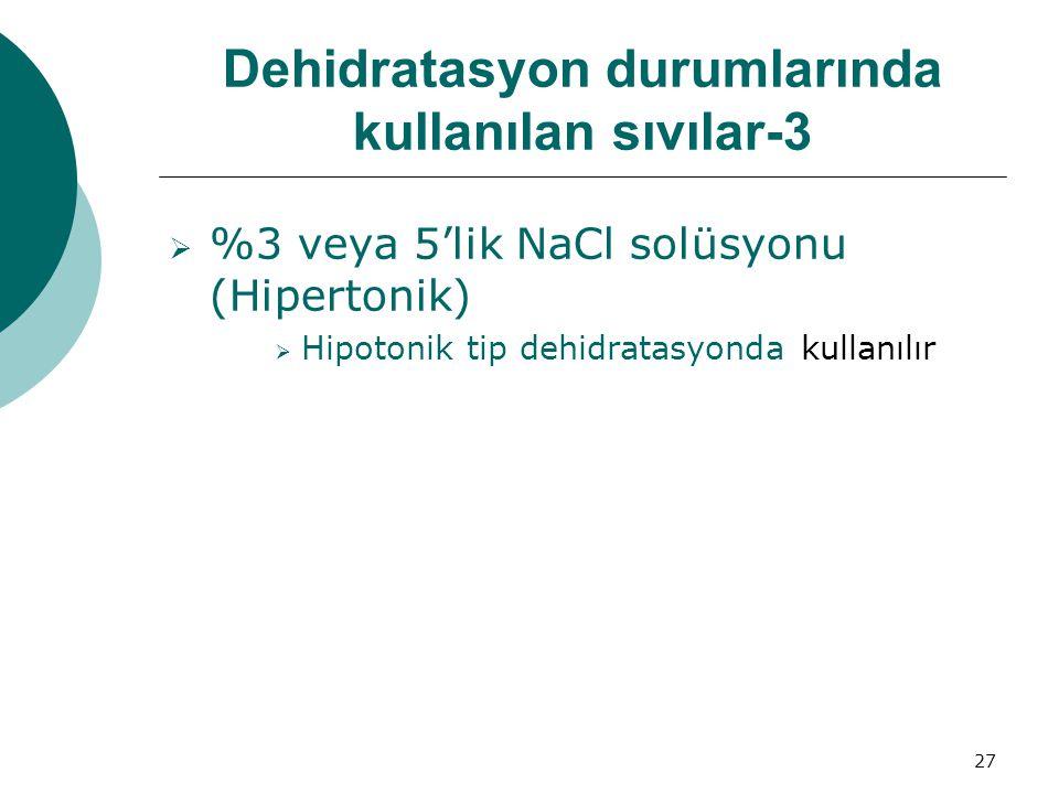 Dehidratasyon durumlarında kullanılan sıvılar-3