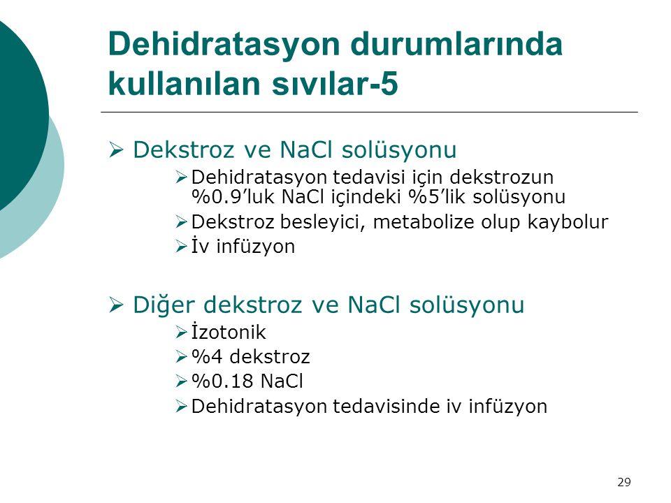 Dehidratasyon durumlarında kullanılan sıvılar-5