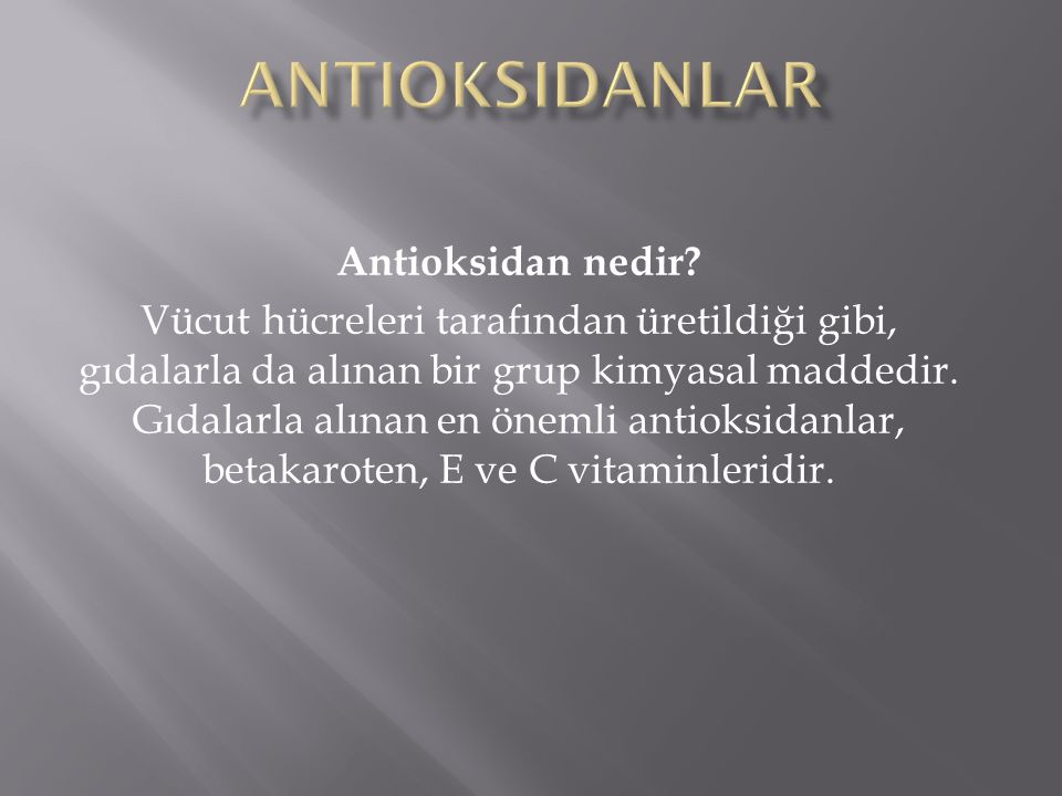 Antioksidanlar Antioksidan nedir