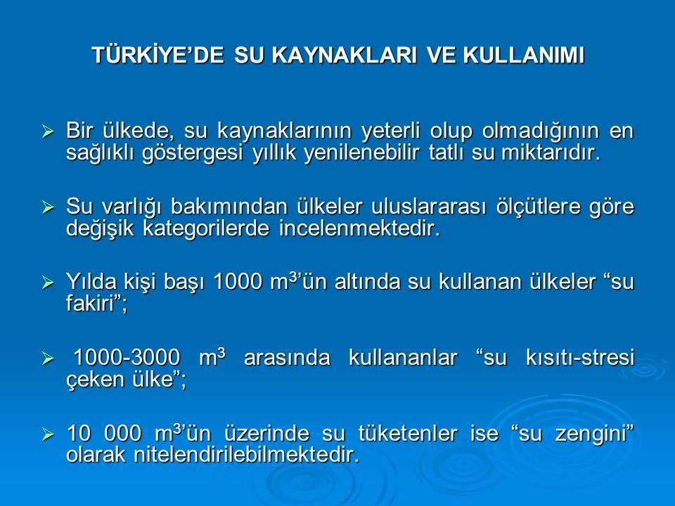 TÜRKİYE'DE SU KAYNAKLARI VE KULLANIMI