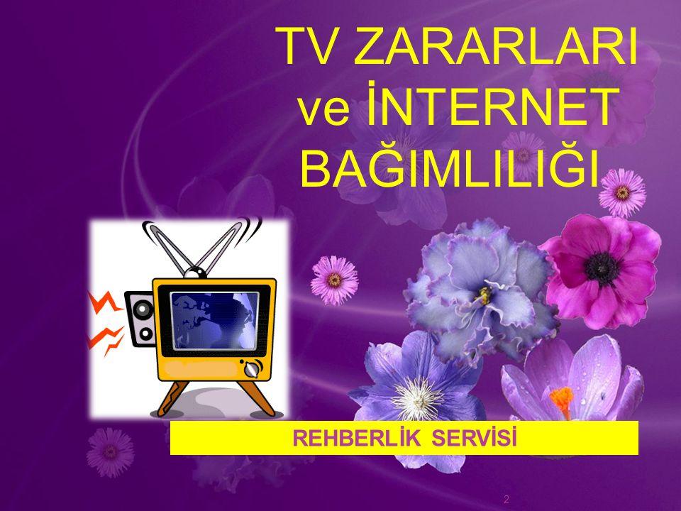 TV ZARARLARI ve İNTERNET BAĞIMLILIĞI REHBERLİK SERVİSİ