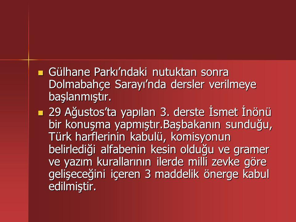 Gülhane Parkı'ndaki nutuktan sonra Dolmabahçe Sarayı'nda dersler verilmeye başlanmıştır.