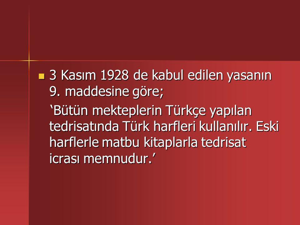3 Kasım 1928 de kabul edilen yasanın 9. maddesine göre;