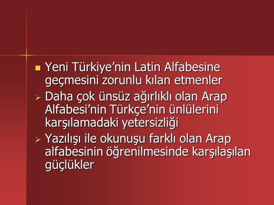 Yeni Türkiye'nin Latin Alfabesine geçmesini zorunlu kılan etmenler