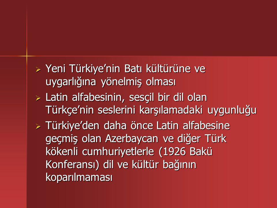 Yeni Türkiye'nin Batı kültürüne ve uygarlığına yönelmiş olması