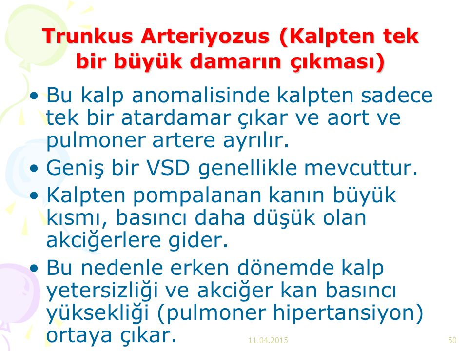 Trunkus Arteriyozus (Kalpten tek bir büyük damarın çıkması)