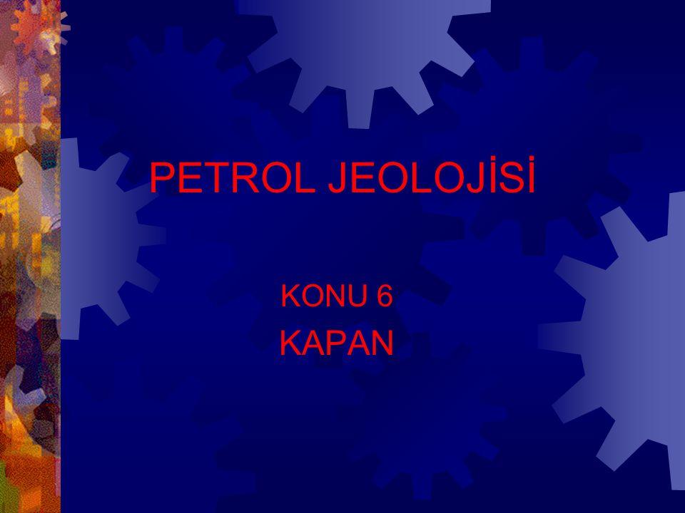 PETROL JEOLOJİSİ KONU 6 KAPAN