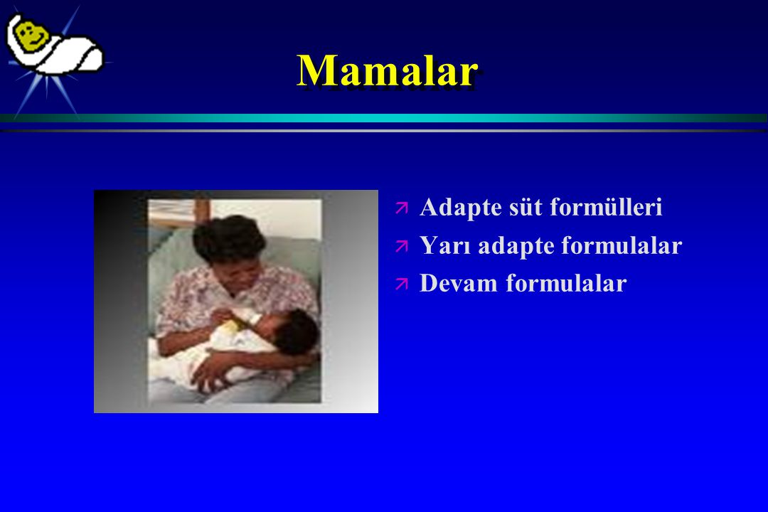 Mamalar Adapte süt formülleri Yarı adapte formulalar Devam formulalar