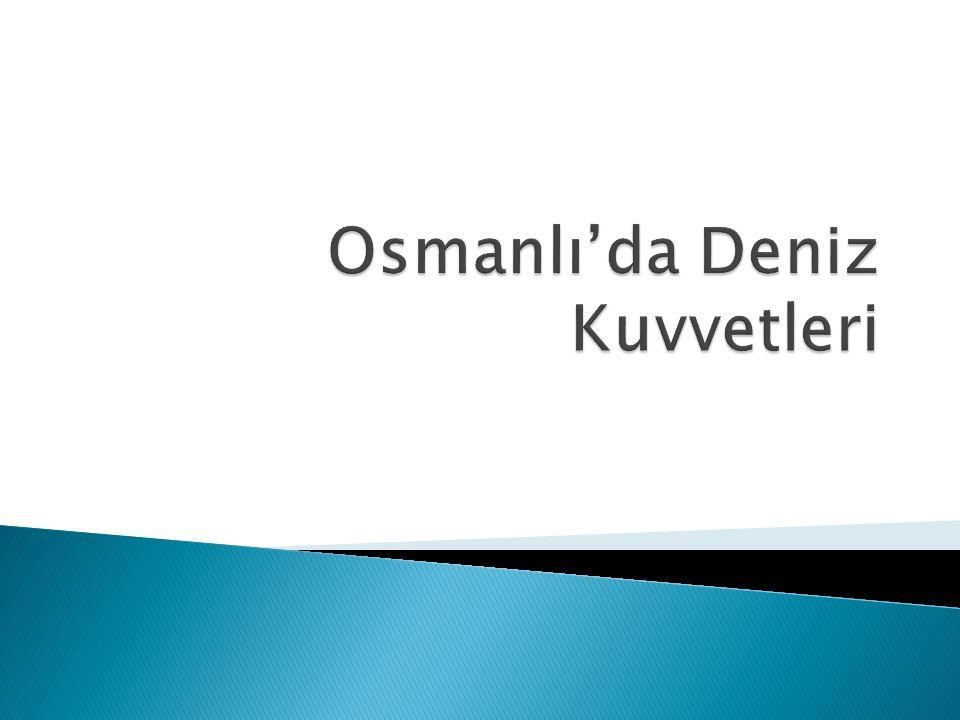 Osmanlı'da Deniz Kuvvetleri
