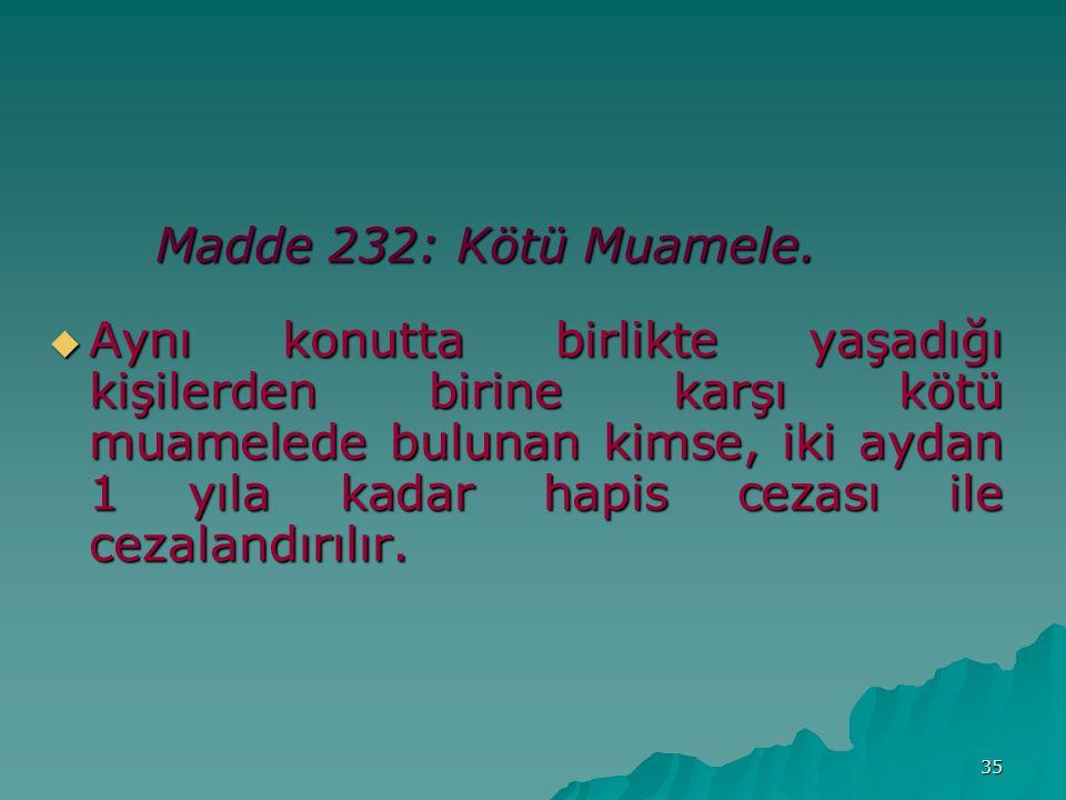 Madde 232: Kötü Muamele.