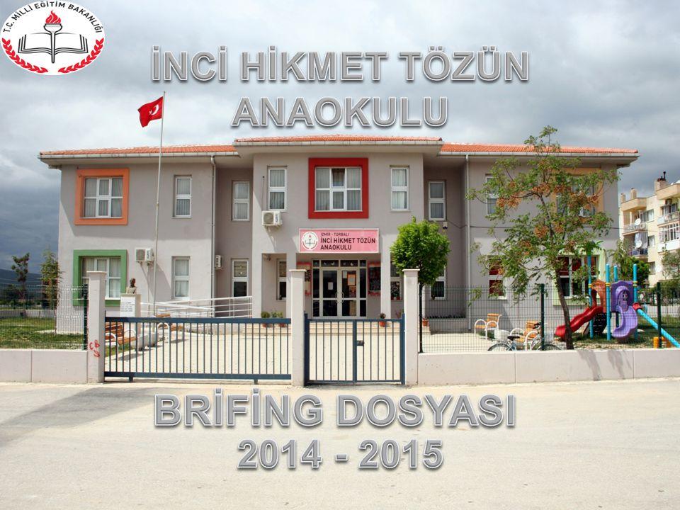 2012-2013 BRİFİNG DOSYASI BRİFİNG DOSYASI İNCİ HİKMET TÖZÜN ANAOKULU
