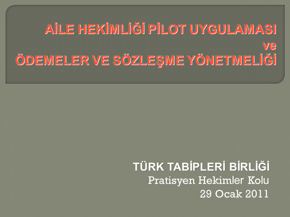 TÜRK TABİPLERİ BİRLİĞİ Pratisyen Hekimler Kolu 29 Ocak 2011