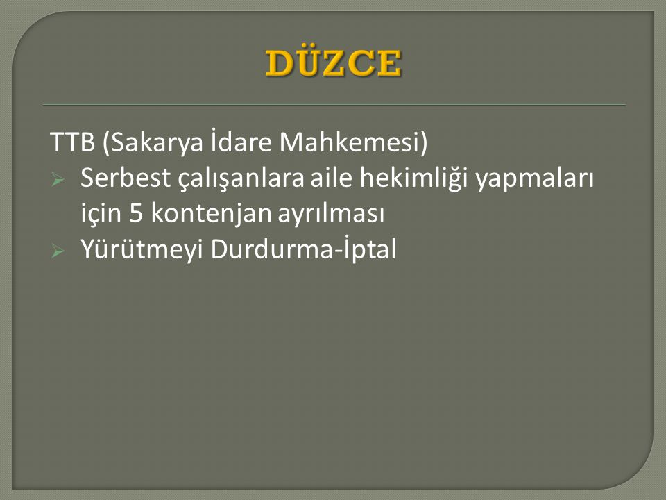DÜZCE TTB (Sakarya İdare Mahkemesi)