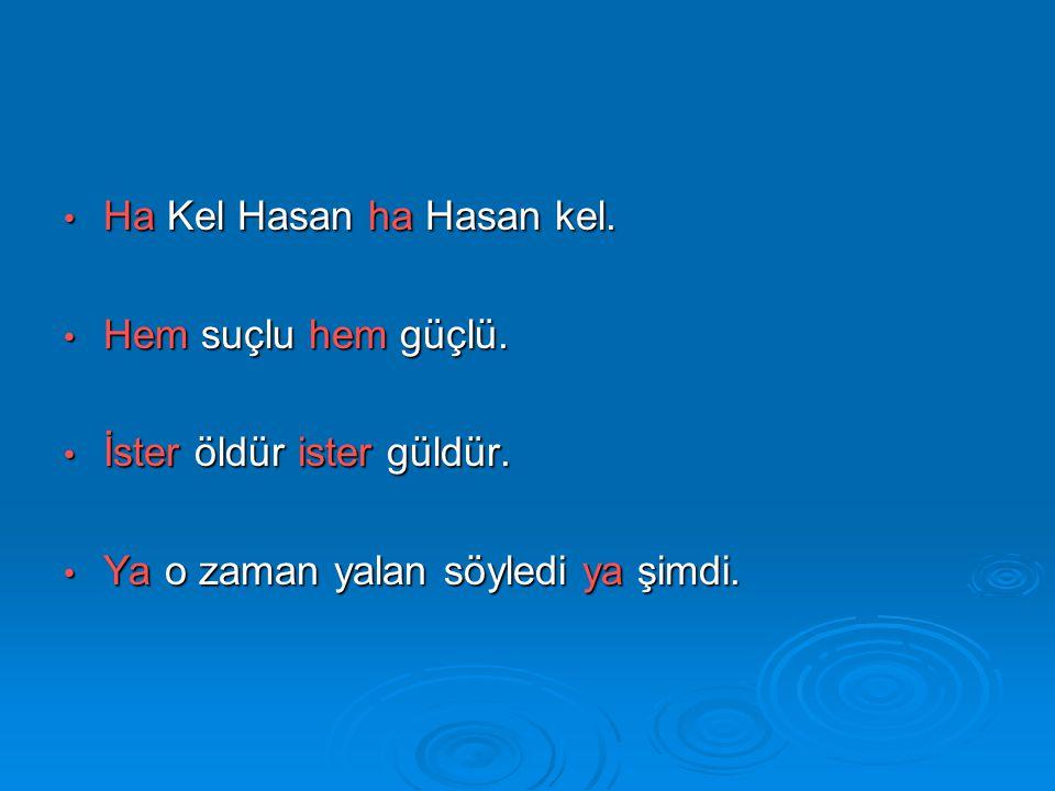 Ha Kel Hasan ha Hasan kel.