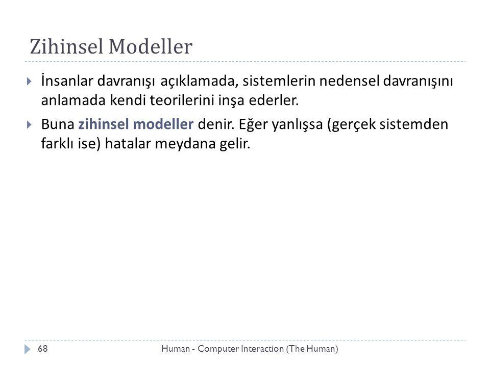 Zihinsel Modeller İnsanlar davranışı açıklamada, sistemlerin nedensel davranışını anlamada kendi teorilerini inşa ederler.