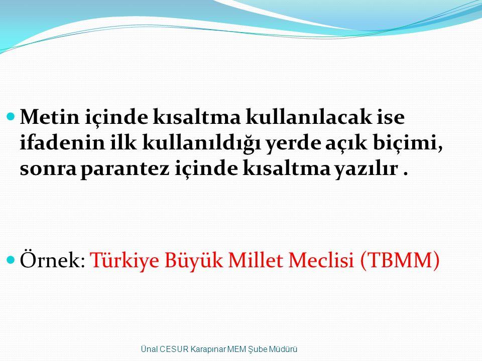 Örnek: Türkiye Büyük Millet Meclisi (TBMM)