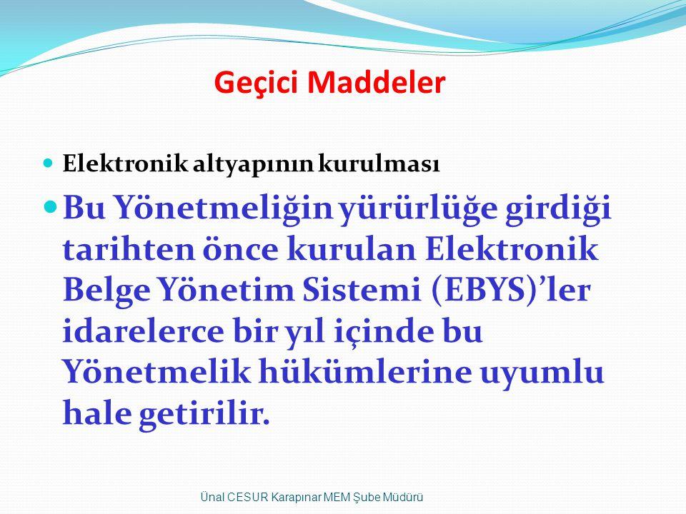 Geçici Maddeler Elektronik altyapının kurulması.