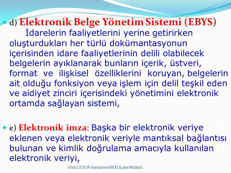 d) Elektronik Belge Yönetim Sistemi (EBYS)
