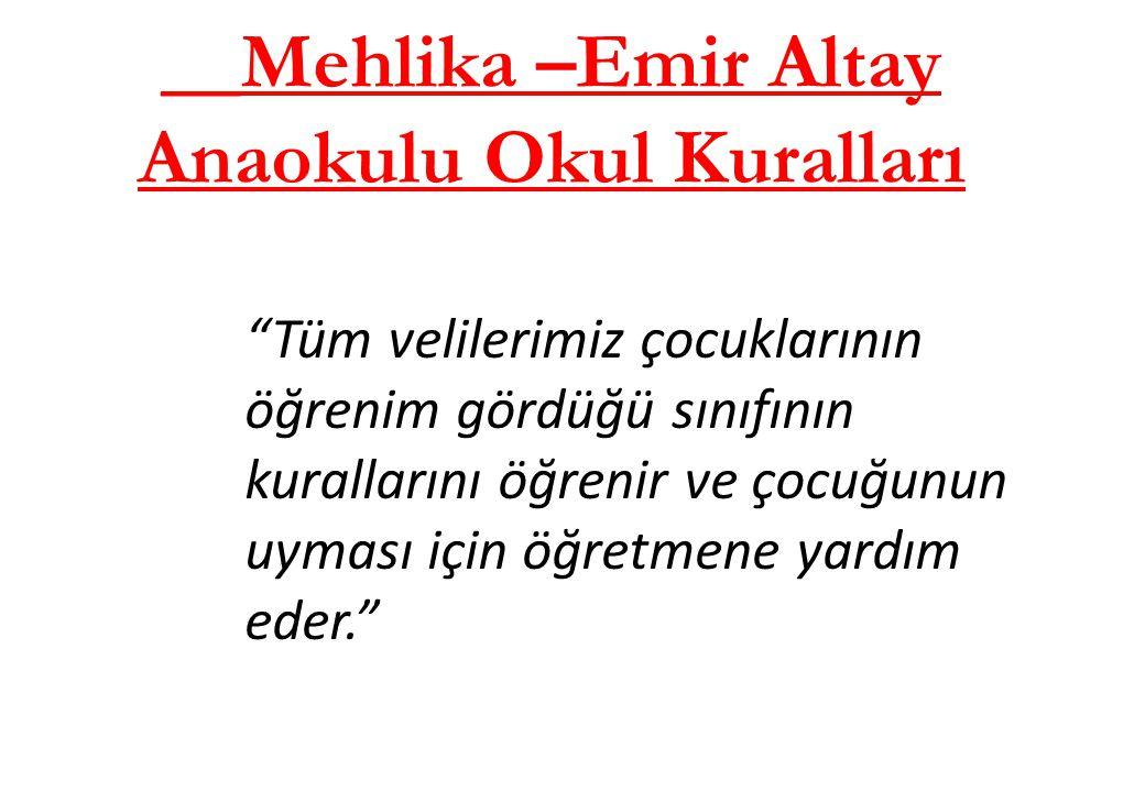 __Mehlika –Emir Altay Anaokulu Okul Kuralları