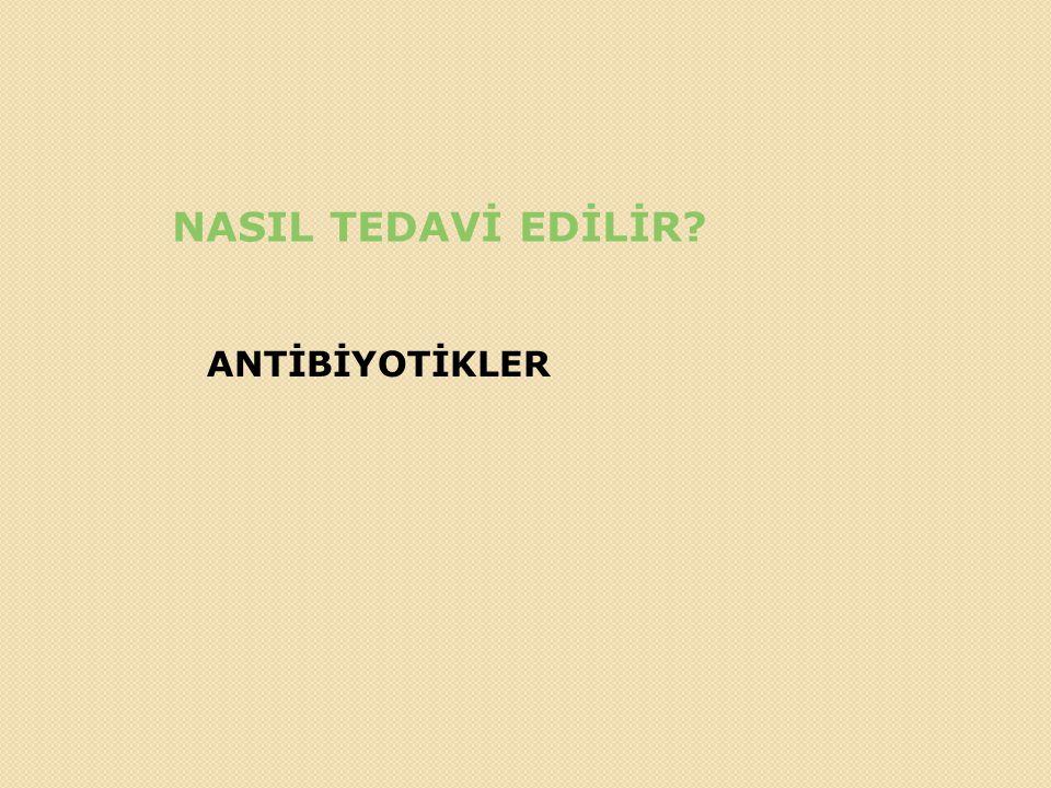 NASIL TEDAVİ EDİLİR ANTİBİYOTİKLER