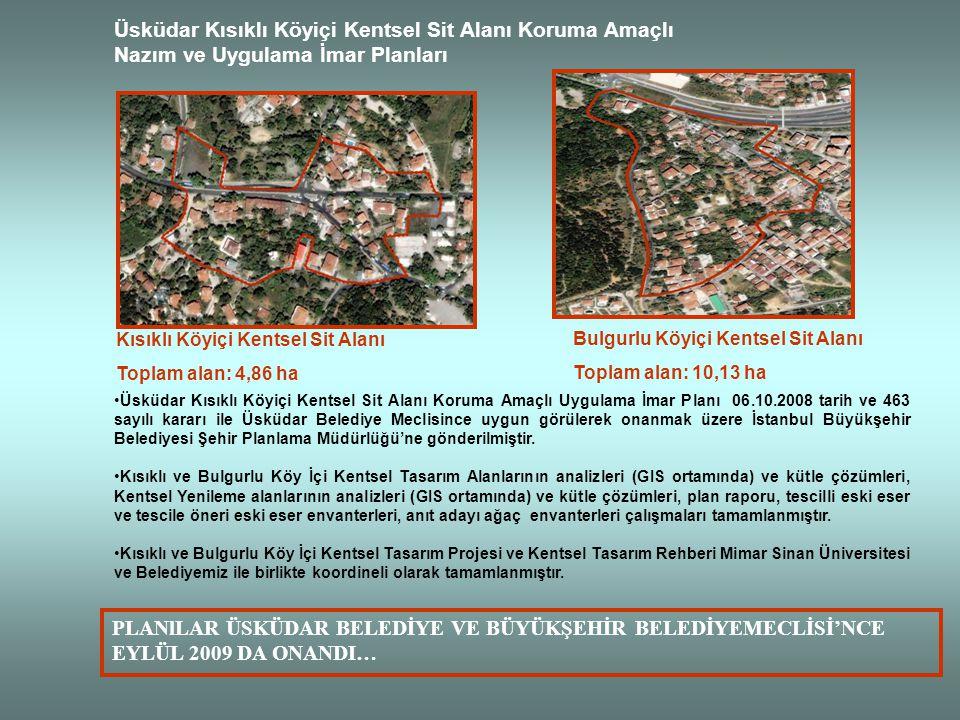 Üsküdar Kısıklı Köyiçi Kentsel Sit Alanı Koruma Amaçlı Nazım ve Uygulama İmar Planları