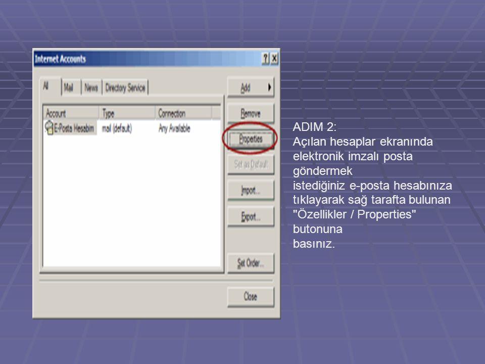 ADIM 2: Açılan hesaplar ekranında. elektronik imzalı posta göndermek. istediğiniz e-posta hesabınıza.