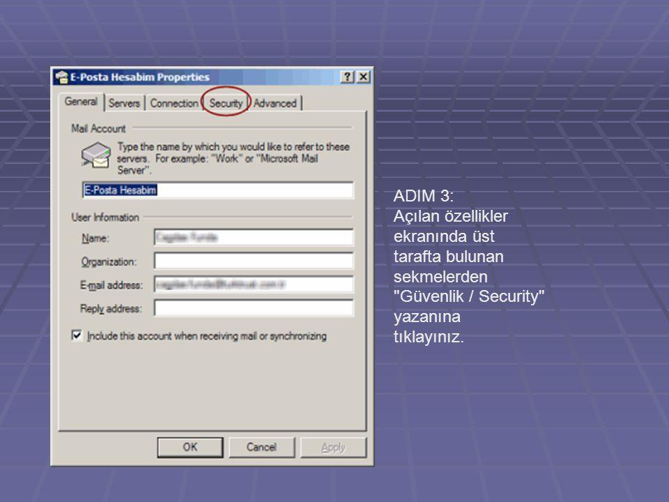 ADIM 3: Açılan özellikler ekranında üst. tarafta bulunan sekmelerden. Güvenlik / Security yazanına.