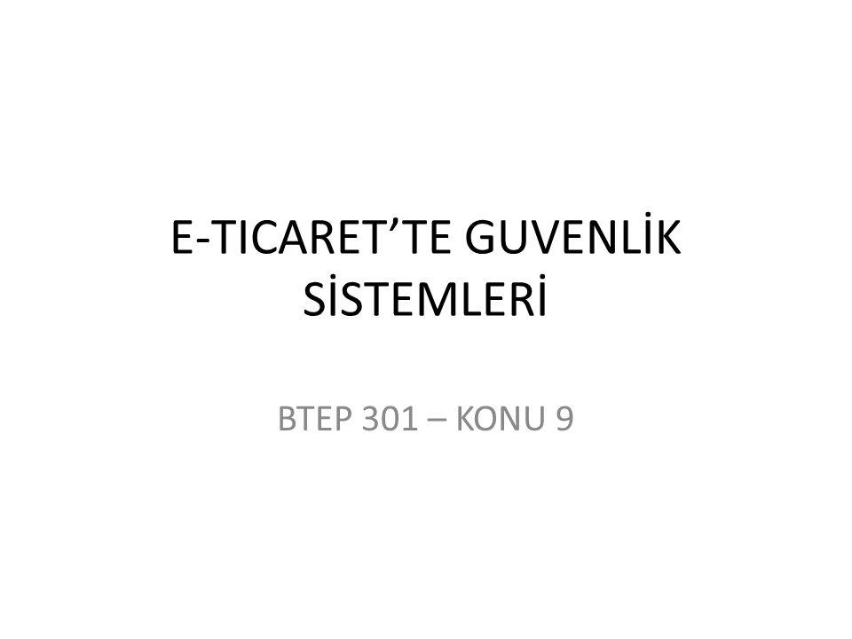 E-TICARET'TE GUVENLİK SİSTEMLERİ