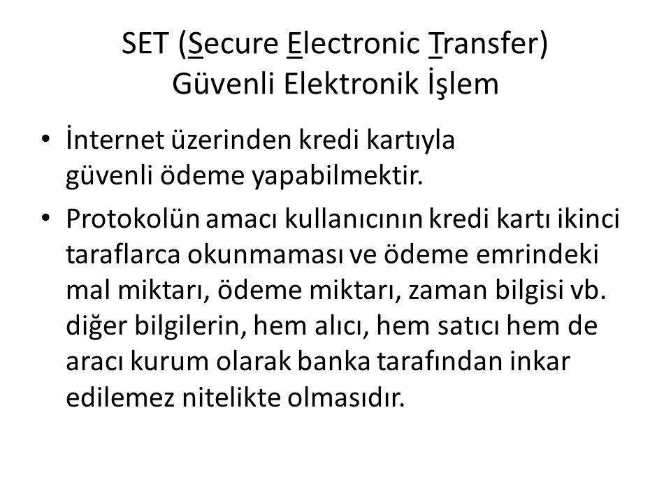 SET (Secure Electronic Transfer) Güvenli Elektronik İşlem