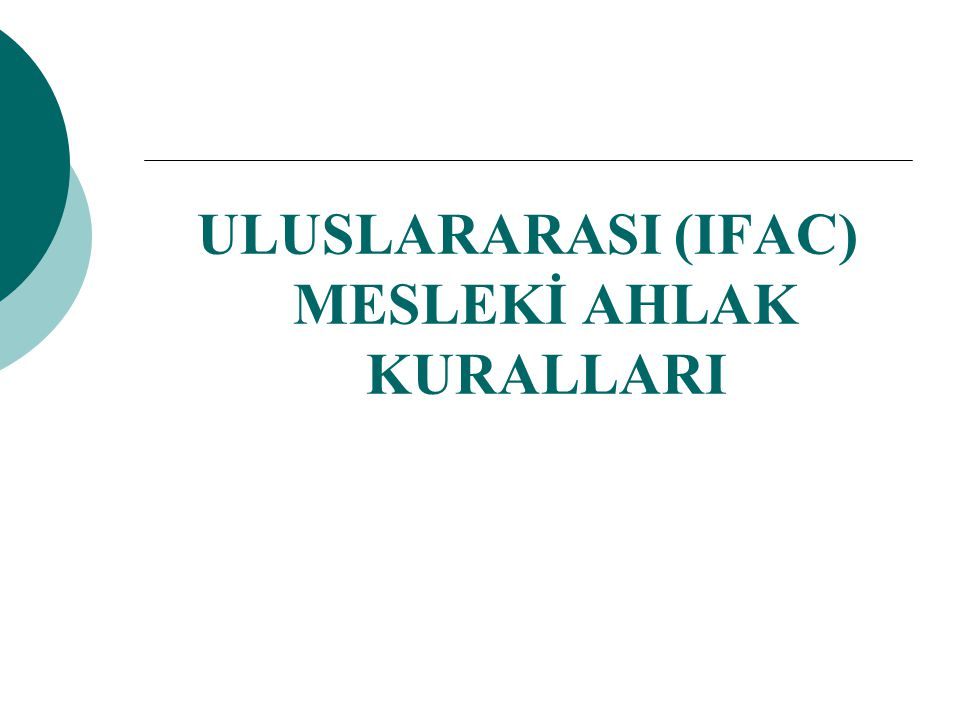 ULUSLARARASI (IFAC) MESLEKİ AHLAK KURALLARI