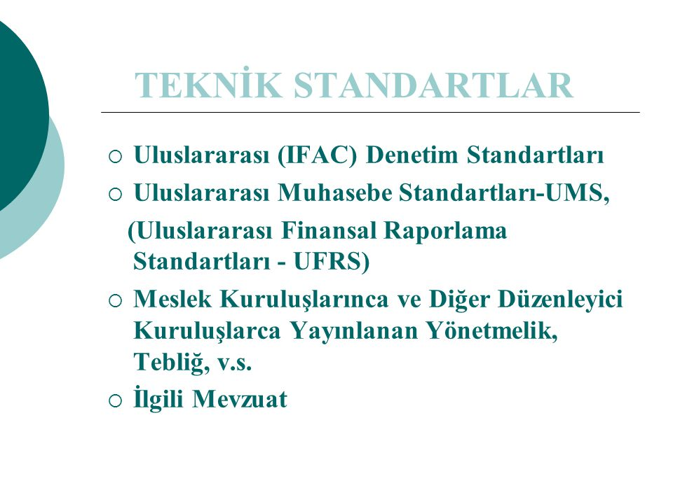 TEKNİK STANDARTLAR Uluslararası (IFAC) Denetim Standartları