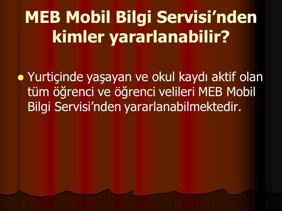 MEB Mobil Bilgi Servisi'nden kimler yararlanabilir