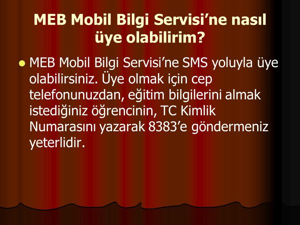 MEB Mobil Bilgi Servisi'ne nasıl üye olabilirim