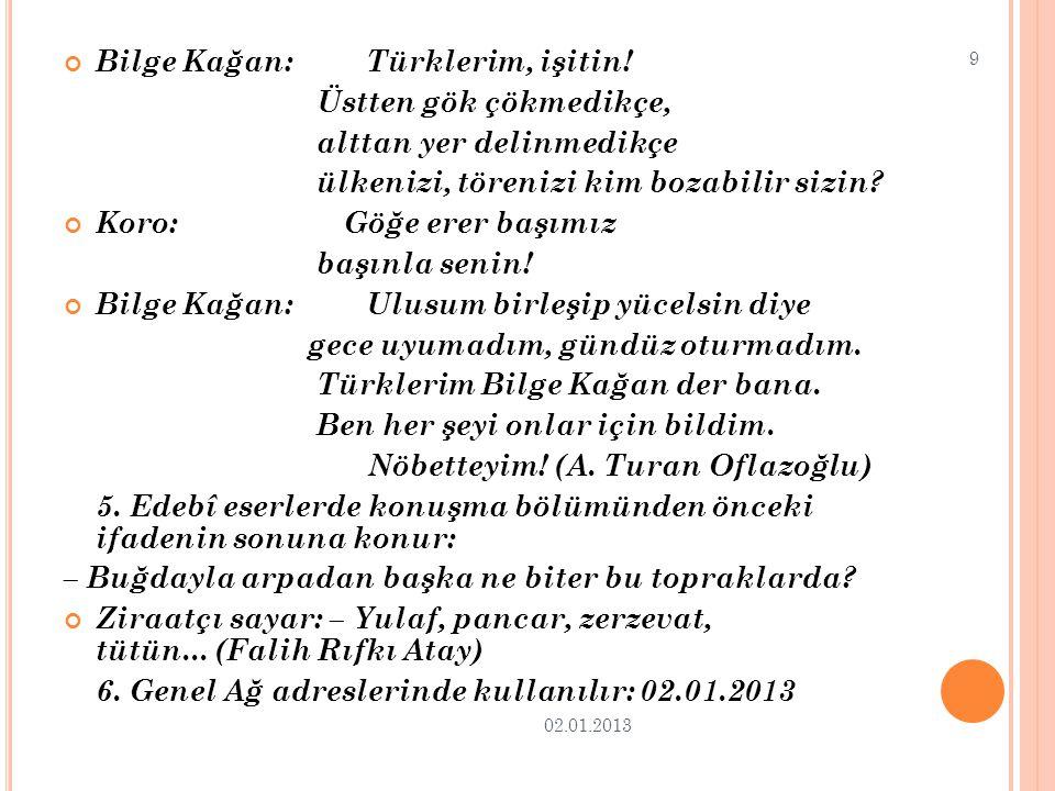 Bilge Kağan: Türklerim, işitin! Üstten gök çökmedikçe,