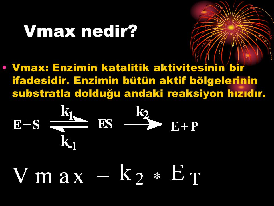 Vmax nedir. Vmax: Enzimin katalitik aktivitesinin bir ifadesidir.